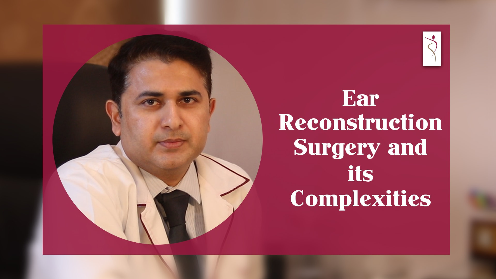 Ear Reconstruction Surgery and it's Complexities | Dr. Parag Telang