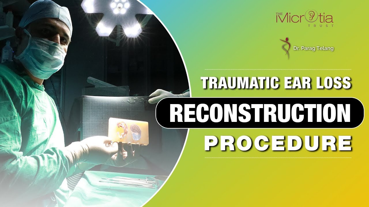 Traumatic Ear loss Reconstruction Procedure