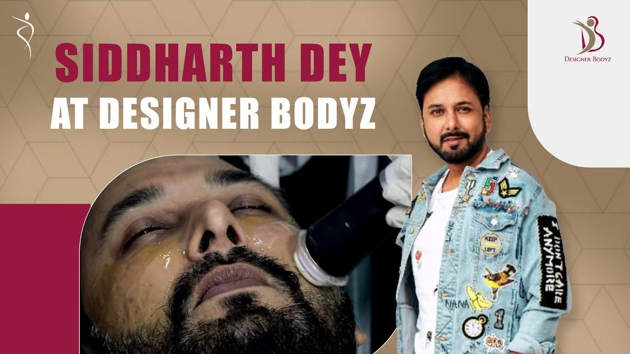Siddharth Dey Opts For Skincare Treatment at Designer Bodyz