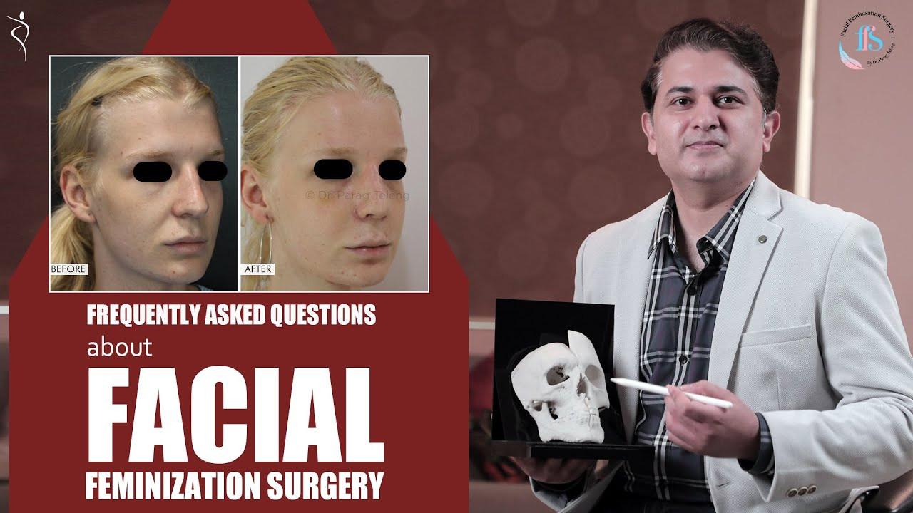 Facial feminization surgery Explained by Dr. Parag Telang