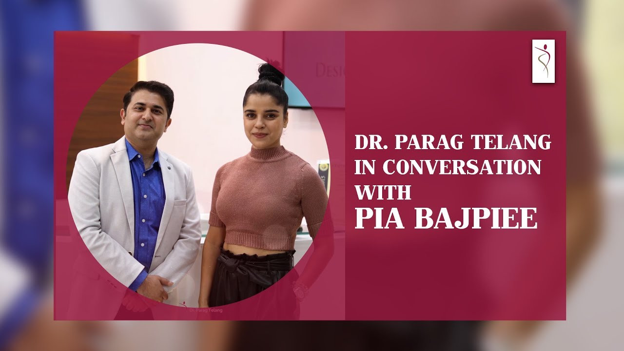 Dr. Parag Telang in conversation with Pia Bajpiee | Importance of Beau